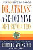 Dr. Atkins' Age-Defying Diet Revolution [Hardcover]