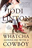Whatcha Gonna Do With a Cowboy (Deputy Laney Briggs series)