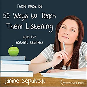 Fifty Ways to Teach Them Listening Audiobook