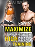 How to Maximize Your Workout Using Hi...