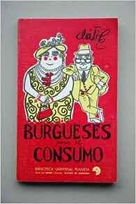 Burgueses para el consumo (Biblioteca universal Planeta, 54. La nariz