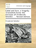 Cabal and love, a tragedy. Translated from the German of Frederick Schiller, ... Second edition.
