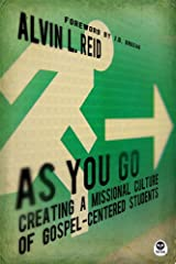 As You Go, Creating a Missional Culture of Gospel-Centered Students