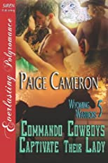 Commando Cowboys Captivate Their Lady
