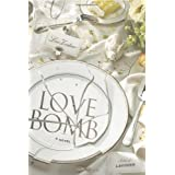51LJsY5iKVL. SL160 OU01 SS160  Love Bomb: A Novel (Hardcover)