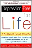 img - for Depression-free for Life: A Physician's All-Natural, 5-Step Plan by Cousens, Gabriel, Mayell, Mark (2001) Paperback book / textbook / text book