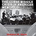 The Cuban Missile Crisis in American Memory: Myths Versus Reality: Stanford Nuclear Age Series (       UNABRIDGED) by Sheldon Stern Narrated by Robert J. Eckrich