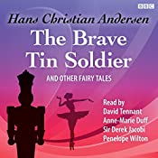 The Brave Tin Soldier and Other Fairy Tales | [Hans Christian Andersen]