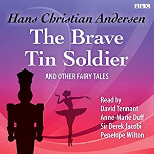 The Brave Tin Soldier and Other Fairy Tales Hörbuch