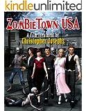 Zombietown USA: A Film Treatment