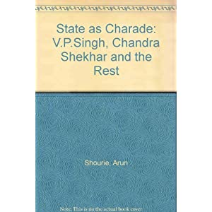 State as Charade: V.P.Singh, Chandra Shekhar and the Rest