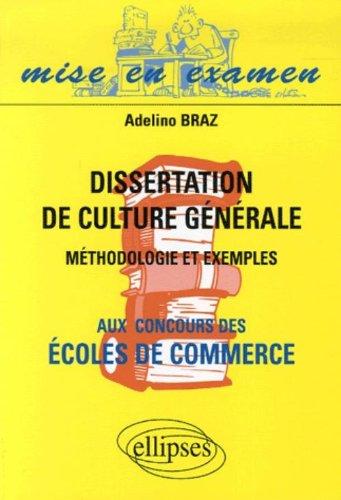 Dissertation de culture générale aux concours des Ecoles de commerce : Méthodologie et exemples