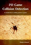 2D Game Collision Detection: An introduction to clashing geometry in games (English Edition)
