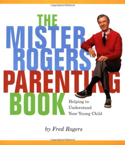 Mister Rogers' Parenting Book: Helping To Understand Your Young Child (Mister Rogers Parenting Book compare prices)