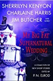 My Big Fat Supernatural Wedding (0312343604) by Elrod, P. N.