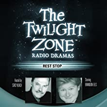 Rest Stop: The Twilight Zone Radio Dramas Radio/TV Program by Steve Nubie Narrated by  full cast