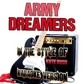 Army Dreamers (In the Style of Kate Bush) [Karaoke Version]