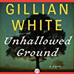 Unhallowed Ground: A Novel | Gillian White