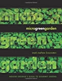img - for By Mark Mathew Braunstein Microgreen Garden: Indoor Grower's Guide to Gourmet Greens book / textbook / text book