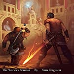 The Warlock Senator: The Dragon's Champion, Book 2 | Sam Ferguson