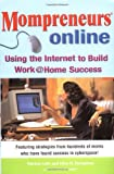 Momprenuers (R) Online: Using the Internet for Work at HomeSuccess