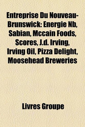 entreprise-du-nouveau-brunswick-energie-nb-sabian-mccain-foods-scores-jd-irving-irving-oil-pizza-del