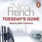 Tuesday's Gone: A Frieda Klein Novel, Book 2 Hörbuch von Nicci French Gesprochen von: Beth Chalmers