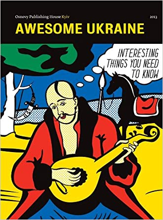 Awesome Ukraine (Awesome Ukraine. Interesting Things You Need To Know)