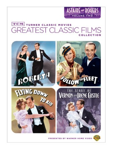 TCM Greatest Classic Film Collection: Astaire & Rogers Volume Two (Roberta / Follow the Fleet / Flying Down to Rio / The Story of Vernon and Irene Castle)
