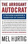 The Arrogant Autocrat: Stephen Harper...