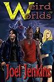 img - for Weird Worlds of Joel Jenkins (Volume 1) book / textbook / text book