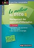 Le meilleur du DSCG 5 - Management des systèmes d'information 4e édition...
