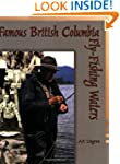 Famous British Columbia Fly-Fishing W...