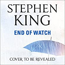 End of Watch Audiobook by Stephen King Narrated by Will Patton