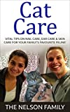 Cats: CAT CARE -  EXACTLY How to Make Your Cat Feel Like a MILLION BUCK$: (Cat Health, Skin Care, Nail Care, Ear Care)
