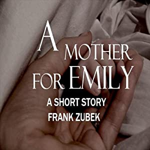 A Mother For Emily | [Frank Zubek]