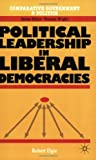 img - for Political Leadership in Liberal Democracies (Comparative Government and Politics) book / textbook / text book