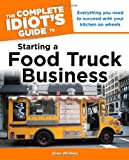 img - for The Complete Idiot's Guide to Starting a Food Truck Business book / textbook / text book