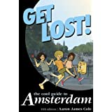 Get Lost!: The Cool Guide to Amsterdamby Aaron Cole