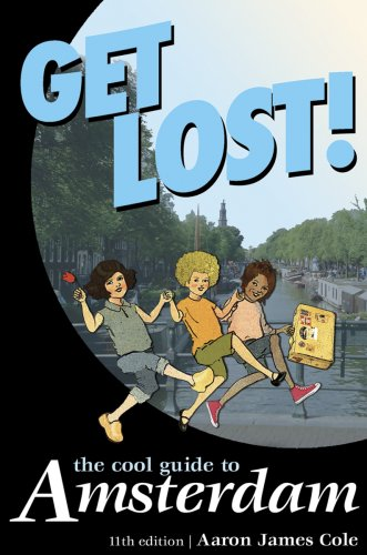 Get Lost!: The Cool Guide to Amsterdam (Get Lost: The Cool Guide to Amsterdam)