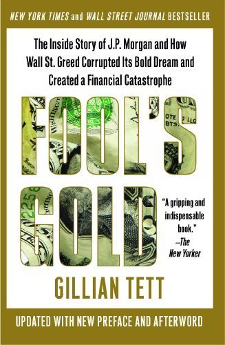 fools-gold-the-inside-story-of-jp-morgan-and-how-wall-st-greed-corrupted-its-bold-dream-and-created-