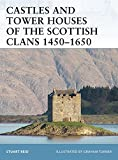Castles and Tower Houses of the Scottish Clans 1450-1650 (Fortress)