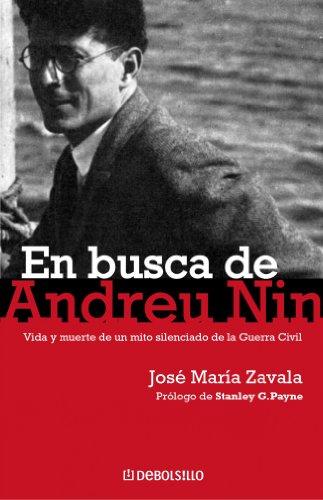 En busca de Andreu Nin: Vida y muerte de un mito silenciado de la Guerra Civil (ENSAYO-HISTORIA)