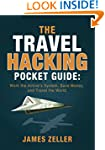 The Travel Hacking Pocket Guide: Work...