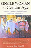 Single Woman of a Certain Age: Romantic Escapades, Shifting Shapes, and Serene Independence