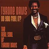 echange, troc Tyrone Davis - Do You Feel It