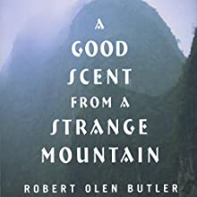 A Good Scent from a Strange Mountain Audiobook by Robert Olen Butler Narrated by Robert Olen Butler
