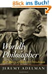 Worldly Philosopher: The Odyssey of A...
