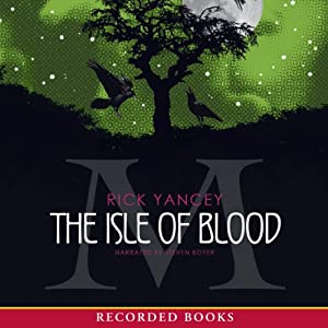 The Isle of Blood: Monstrumolgist, Book 3 | [Rick Yancey]