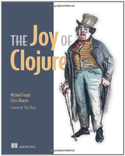 The Joy of Clojure: Thinking the Clojure Way